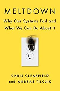 Meltdown: Why Our Systems Fail and What We Can Do about It