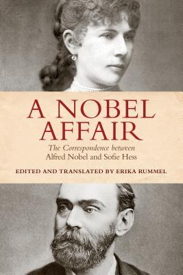 A Nobel Affair The Correspondence between Alfred Nobel and Sofie Hess