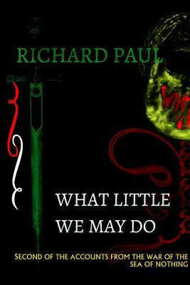 What Little We May Do (Sea of Nothing, #2)