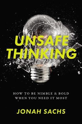 Unsafe Thinking by Jonah Sachs