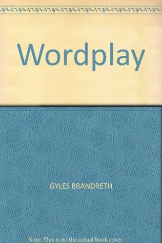 Word Play: A cornucopia of puns, anagrams and other