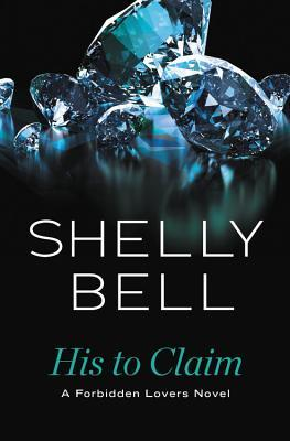 His to Claim (Forbidden Lovers, #2)