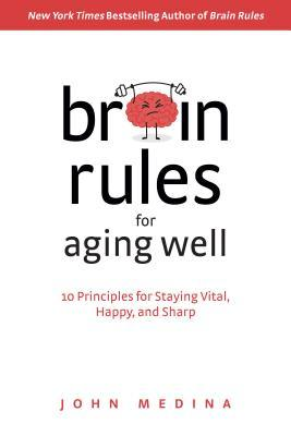 Brain rules for aging well  10 principles