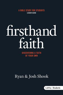 Firsthand Faith: Discovering a Faith of Your Own - Leader Guide