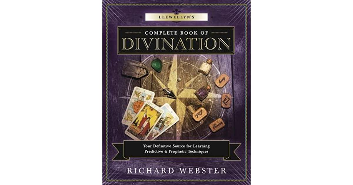 Llewellyn's Complete Book of Divination: Your Definitive Source for
