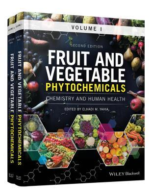 Fruit and Vegetable Phytochemicals Chemistry and Human Health, 2 Volumes