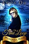 The Time Loop (Werewolf High #6)