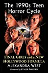 The 1990s Teen Horror Cycle: Final Girls and a New Hollywood Formula