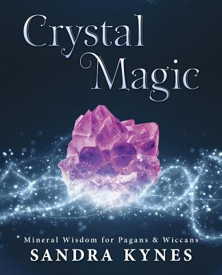 Crystal Magic Mineral Wisdom for Pagans & Wiccans