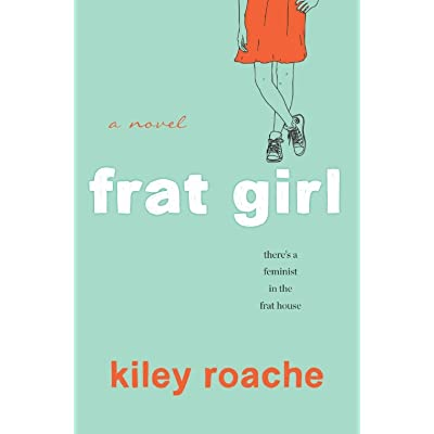 744fc6181 Frat Girl by Kiley Roache