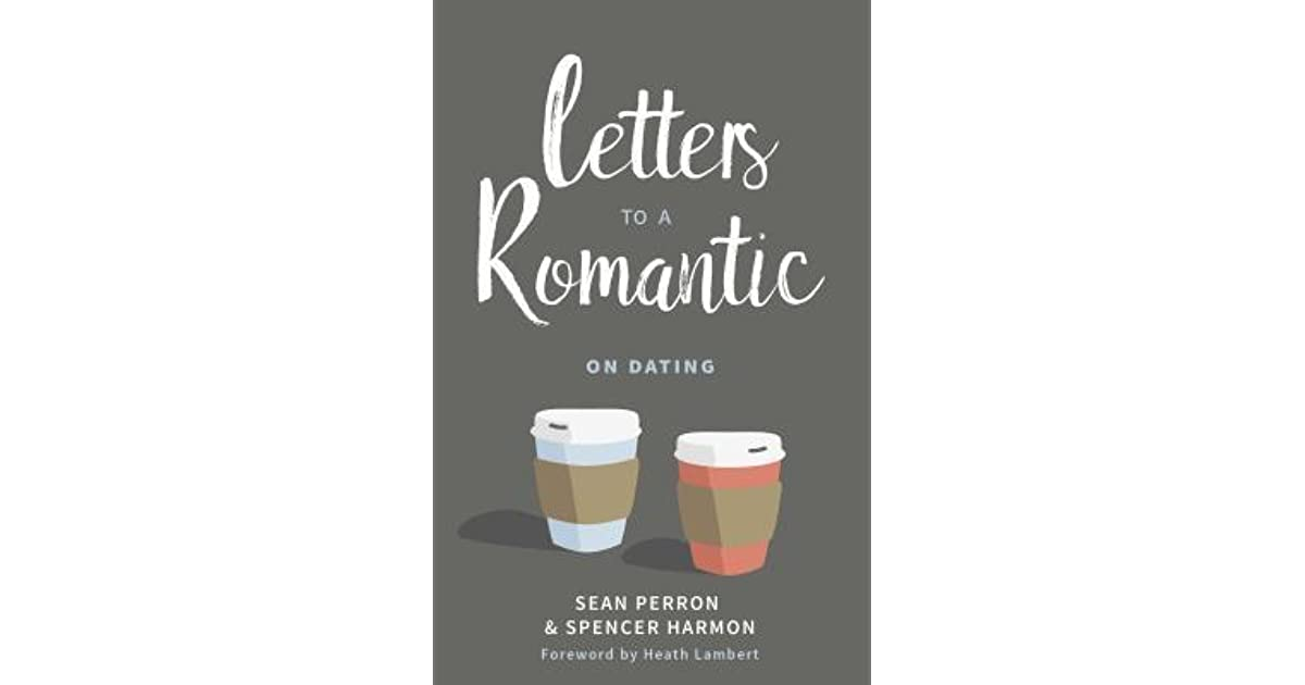 letters to a romantic on dating by sean perron