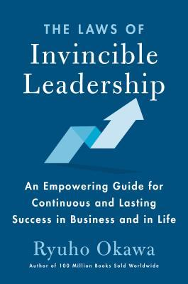 The Laws of Invincible Leadership- A