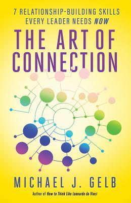 The-Art-of-Connection-7-Relationship-Building-Skills-Every-Leader-Needs-Now