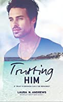 Trusting Him (Bromley Brothers #1)