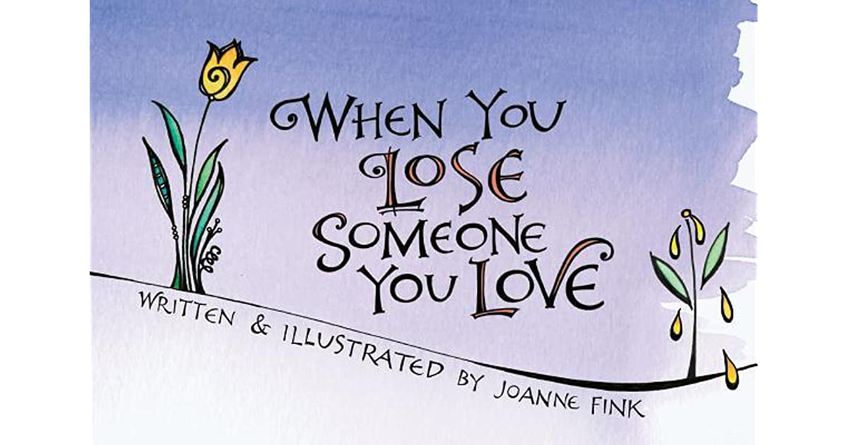 When You Lose Someone You Love by Joanne Fink