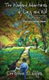 The Woodland Adventures of Lucy and Will: A Story Inspired by Wordsworth's Wild Child Lucy Gray