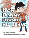 How Danny Found His Brave