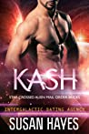 Kash (Star-Crossed Alien Mail Order Brides, #3; Intergalactic Dating Agency #43)