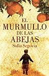 El murmullo de las abejas by Sofía Segovia