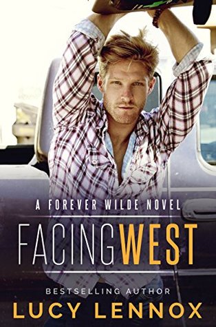 Facing West (Forever Wilde, #1)
