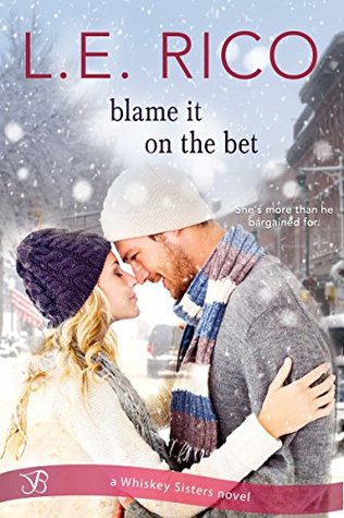 Blame it on the Bet (Whiskey Sisters Book 1)