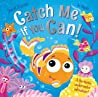 Catch Me If You Can!: A fin-tastic underwater adventure!
