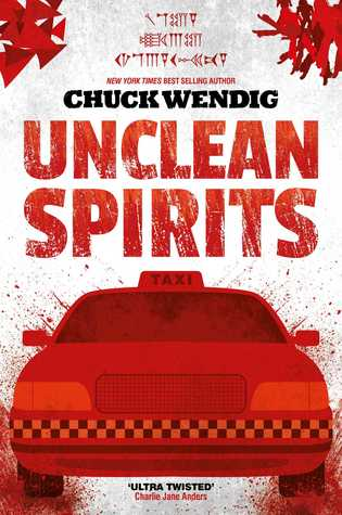 Cover of the book, Unclean Spirits by Chuck Wendig