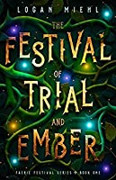 The Festival of Trial and Ember (Faerie Festival #1)