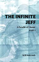 The Infinite Jeff: A Parable of Change: Part 1