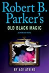 Old Black Magic (Spenser, #46)
