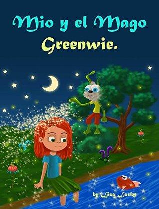 Mio y el Mago Greenwie: Cuento para ni�os 3-7 A�os sobre la importancia del cuidado personal, libros en espa�ol para ni�os, Cuentos para dormir - Spanish books for children