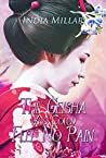The Geisha Who Could Feel No Pain (Secrets From The Hidden House, #2)