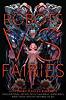 Robots vs. Fairies