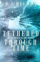Tethered Through Time (Time, #1)