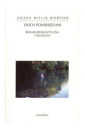 Duch powierzchni,Rewizja romantyczna i filozofia  by  Agata Bielik-Robson