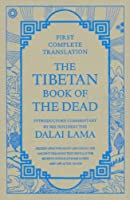 Tibetan Book Of The Dead First Complete Translation