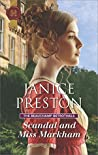 Scandal and Miss Markham by Janice Preston
