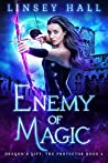 Enemy of Magic (Dragon's Gift: The Protector #4)