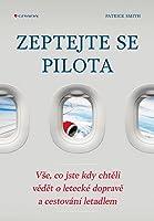 Zeptejte se pilota: Vše, co jste kdy chtěli vědět o letecké dopravě a cestování s letadlem