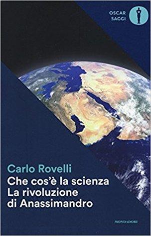 Che cos'è la scienza. La rivoluzione di Anassimandro by Carlo Rovelli