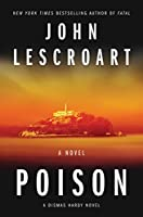 Poison: A Novel (Dismas Hardy, #17)