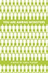 You Are Among Monsters