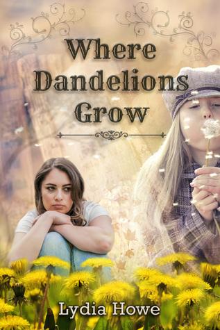 Where Dandelions Grow by Lydia Howe
