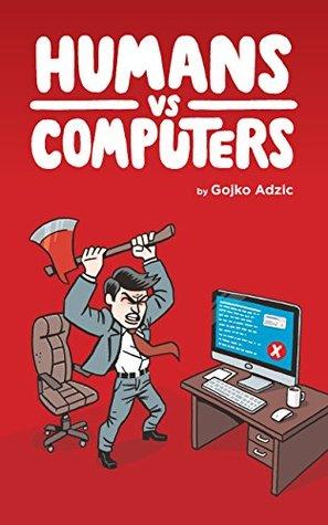 Humans vs Computers by Gojko Adzic