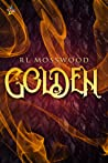 Golden by R.L. Mosswood