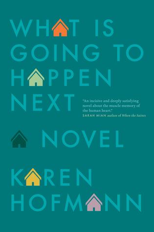 What Is Going to Happen Next by Karen Hofmann