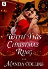 With This Christmas Ring (Studies in Scandal, #2.5; Lords of Anarchy, #3.5)