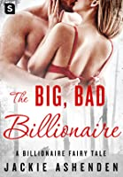 The Big, Bad Billionaire (Billionaire Fairy Tales #4)