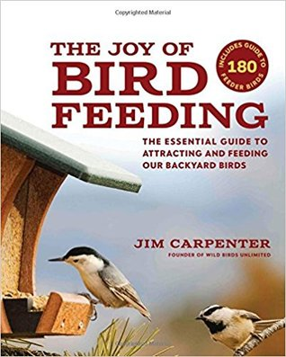 The Joy of Bird Feeding by Jim   Carpenter