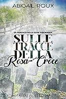 Sulle tracce della Rosa-Croce (Sidewinder, #2)